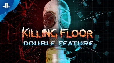 Killing Floor - Double Feature : Désormais disponible sur Playstation 4 et Playstation VR !